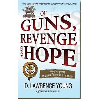 Of Guns - Revenge & Hope by David Lawrence-Young - 9789652295330 Book
