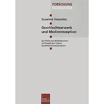 Geschlechtserwerb und Medienrezeption Zur Rolle von Bilderbchern im Proze der frhen Geschlechsozialisation de Keuneke & Susanne