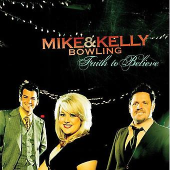 Mike Bowling & Kelly - tro til tro [CD] USA importerer