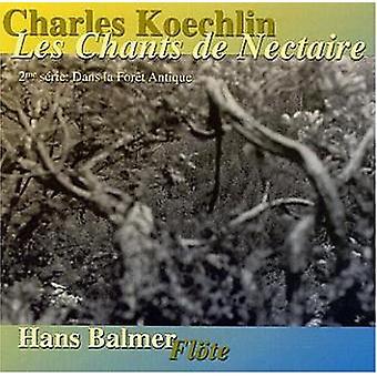 Hans Balmer - Charles Koechlin: Les Chants De Nectaire 2nd S Ries [CD] USA import