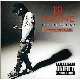 Lil Wayne - hvis jeg dør i dag [CD] USA importerer