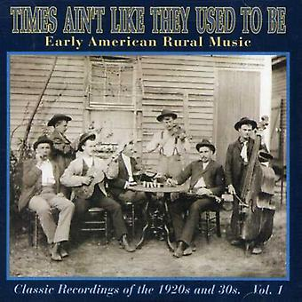 Early American Rural Music - Early American Rural Music: Vol. 1-Times Ain't Like They U [CD] USA import