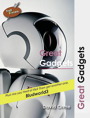 Great Gadgets by David Orme