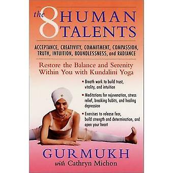 De acht menselijke talenten - herstel van het evenwicht en sereniteit in je
