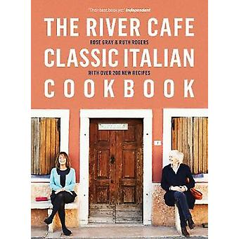 The River Cafe Classic Italian Cookbook by Rose Gray - 9780718189068
