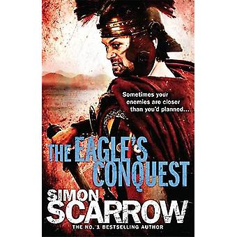 The Eagle's Conquest by Simon Scarrow - 9780755349968 Book