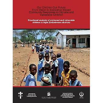 Situational Analysis of Orphaned and Vulnerable Children in Eight Zim
