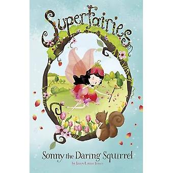 Sonny the Daring Squirrel by Janey Louise Jones - Jennie Poh - 978178