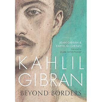 Khalil Gibran - au-delà des frontières de Jean Gibran - Kahlil G. Gibran - 978