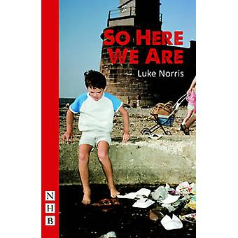 So Here We are by Norris Luke - 9781848425095 Book