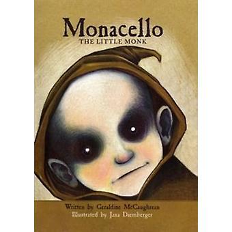 Monacello - The Little Monk - Book 1 by Geraldine McCaughrean - Jana Di