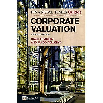 The Financial Times Guide to Corporate Valuation (2nd Revised edition