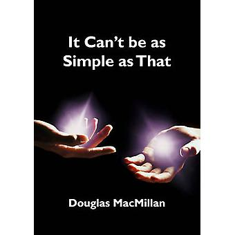 Het kan niet zo simpel als dat. door Douglas MacMillan - 9781781911037 Bo