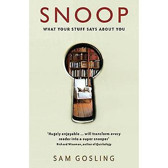 Snoop - What Your Stuff Says About You by Sam Gosling - 9781846680281