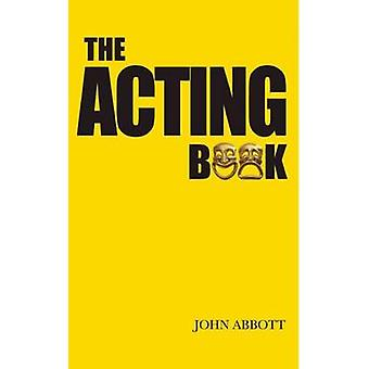 The Acting Book by John Abbott - 9781848421448 Book