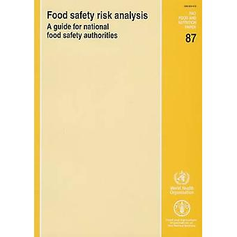Food Safety Risk Analysis - A Guide for National Food Safety Authoriti