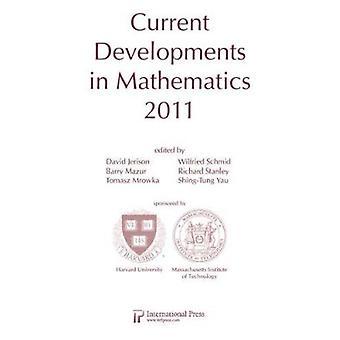 Current Developments in Mathematics - 2011 by Jerison - David (EDT)/