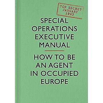SOE manuel: Comment être un Agent en Europe occupée