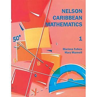 Nelson Caribbean Mathematics 1: Bk.1 (Caribbean Secondary Maths)
