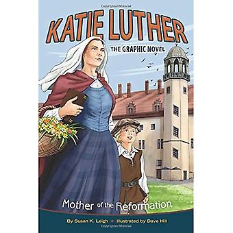 Katie Luther: Mor till reformationen