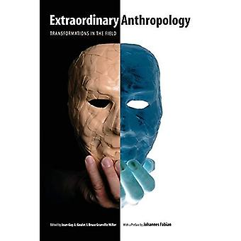 Ekstraordinære antropologi: Transformationer i feltet.