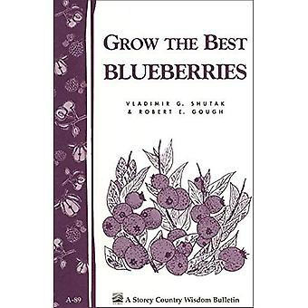 Grow the Best Blueberries (Country Wisdom Bulletins, Vol. a-89)