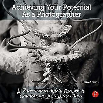 Réaliser votre potentiel en tant que photographe: Un compagnon créatif et classeur