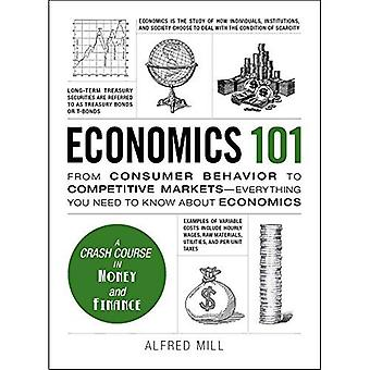 Economics 101: From Consumer Behaviour to Competative Markets-Everything You Need to Know About Economics (Adams...