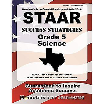STAAR Success Strategies Grade 5 Science Study Guide: STAAR Test Review for the State of Texas Assessments of...