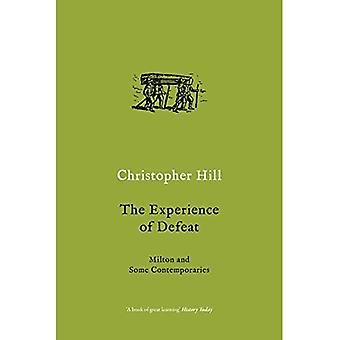 The Experience of Defeat: Milton and Some Contemporaries (Christopher Hill Classics)