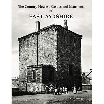 The Country Houses, Castles and Mansions of East Ayrshire