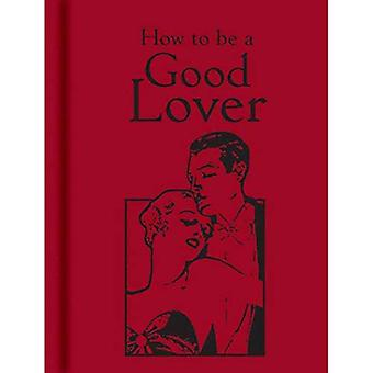 How to be a Good Lover (Gift)
