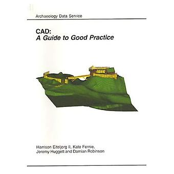 Cad: A Guide to Good Practice