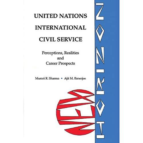 United Nations International Civil Service  Perceptions, Realities and Career Guidance