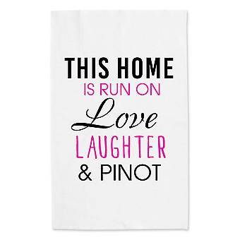 This Home Is Run On Love Laughter And Pinot White Tea Towel