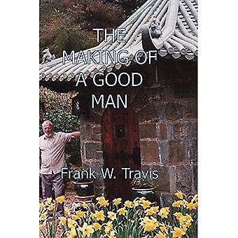 The Making of a Good Man