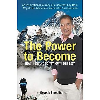 The Power to Become: How I Changed My Own Destiny