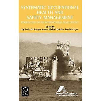 Systematic Occupational Health and Safety Management Perspectives on an International Development by Frick & Kaj