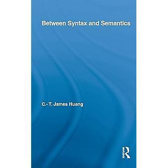 Zwischen Syntax und Semantik von Huang & C. T. James
