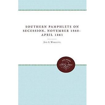 Opuscoli del sud sulla secessione 1860April novembre 1861 da Wakelyn & Jon L.