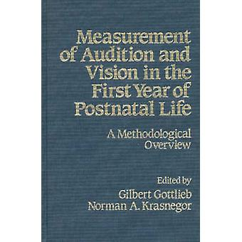 Measurement of Audition and Vision in the First Year of Postnatal Life A Methodological Overview by Gottlieb & Gilbert