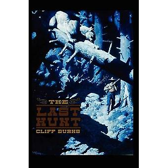 The Last Hunt by Burns & Cliff J.