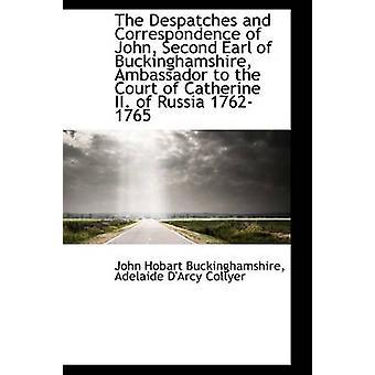 الإرساليات والمراسلات من جون الثاني إيرل باكينجهامشير السفير س المحكمة قبل هوبارت جون & باكينجهامشير
