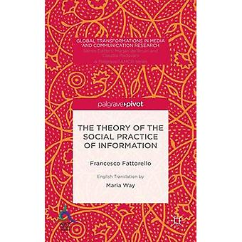 The Theory of the Social Practice of Information by Way & Maria