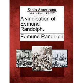 Eine Rechtfertigung der Edmund Randolph. von Randolph & Edmund