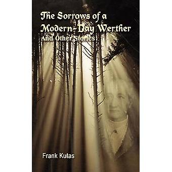 Sorger en ModernDay Werther och andra berättelser av Kutas & Frank