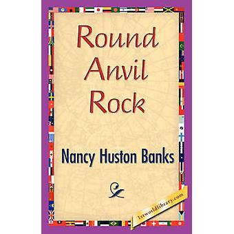 Incudine rotonda Rock di Nancy Huston banche & Huston banche