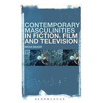 Samtida maskuliniteter inom Fiction Film och Television av Baker & Brian