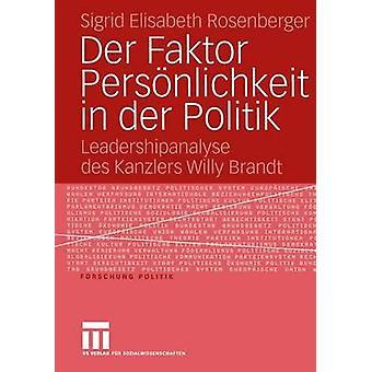Der Faktor Persnlichkeit en Politik der Leadershipanalyse des Kanzlers Willy Brandt par Rosenberger & Sigrid Elisabeth