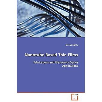Nanotubo baseado filmes finos por Hu & Liangbing